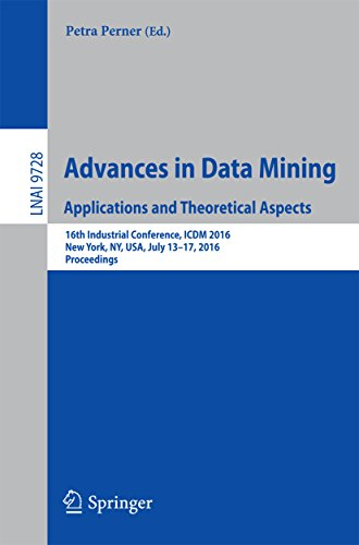 Advances in Data Mining. Applications and Theoretical Aspects: 16th Industrial Conference, ICDM 2016, New York, NY, USA, July 13-17, 2016. Proceedings ... Science Book 9728) (English Edition)