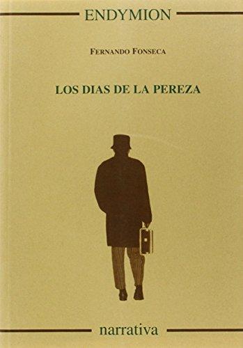 Los días de la pereza por Fernando Fonseca