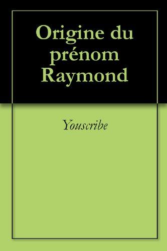 Origine du prénom Raymond (Oeuvres courtes)