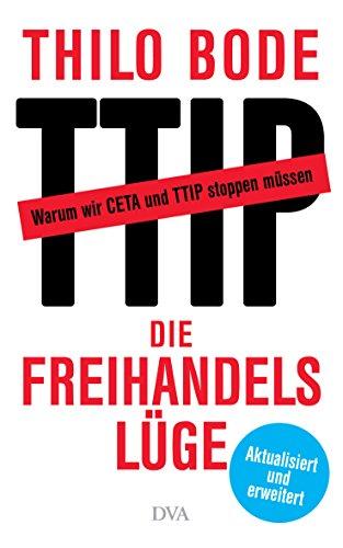 Download Die Freihandelslüge: Warum wir CETA und TTIP stoppen müssen