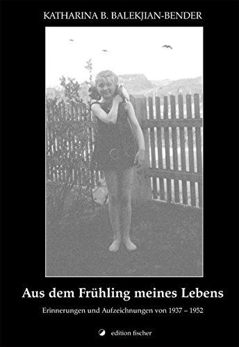 Aus dem Frühling meines Lebens: Erinnerungen und Aufzeichnungen von 1937 bis 1952 (edition fischer)