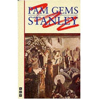 [(Stanley)] [Author: Pam Gems] published on (September, 1996) (1996 Gem)