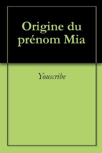 Origine du prnom Mia (Oeuvres courtes)