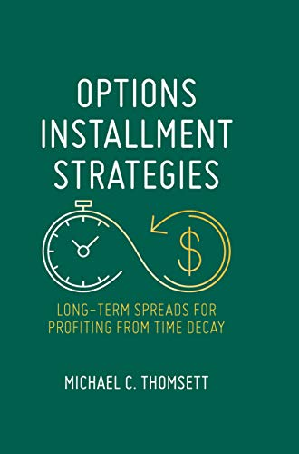 Option Spread (Options Installment Strategies: Long-Term Spreads for Profiting from Time Decay (English Edition))