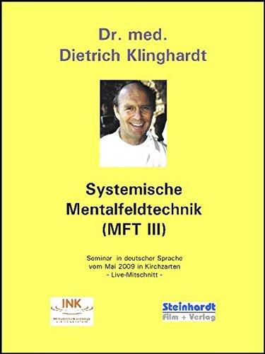 Systemische Mentalfeldtechnik (MFT III): Seminarfilm 2009