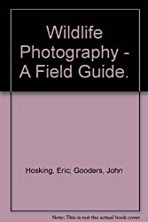 Wildlife Photography - A Field Guide.