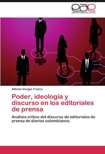 Poder, Ideologia y Discurso En Los Editoriales de Prensa
