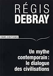 Un mythe contemporain : le dialogue des civilisations