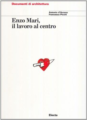 Enzo Mari. Il lavoro al centro