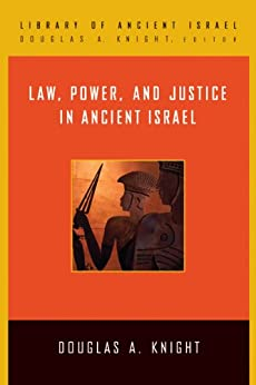 Law, Power, and Justice in Ancient Israel (Library of Ancient Israel) von [Douglas A. Knight]