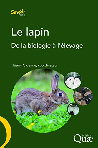 Le lapin: De la biologie à l'élevage.