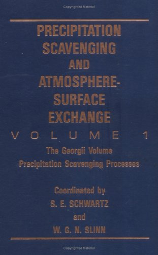 Precipitation Scavenging And Atmosphere-Surface Exchange: Papers Arising From The Fifth International Conference On Precipitation Scavenging and ... Processes, Richland, Washington, 1991