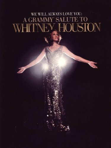 Whitney Houston - We will always love you: A grammy salute to Whitney Houston