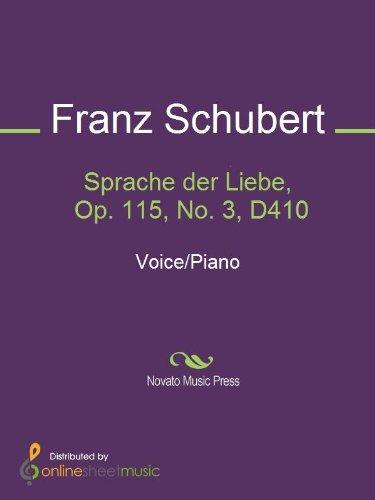 Sprache der Liebe, Op. 115, No. 3, D410 (English Edition)