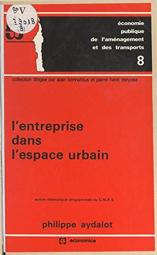L'entreprise dans l'espace urbain: Ancien thématique programmée du C.N.R.S. (French Edition)
