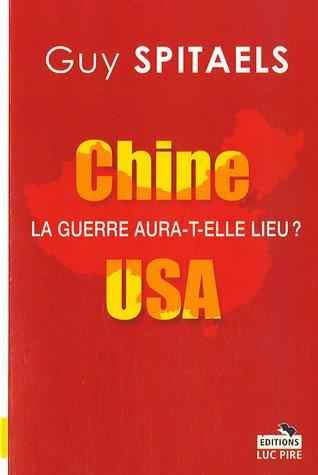 Chine-USA : La guerre aura-t-elle lieu ? par Guy Spitaels