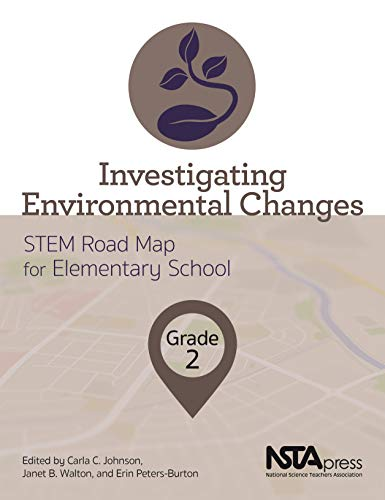 Investigating Environmental Changes: Grade 2 (The STEM Road Map Curriculum)