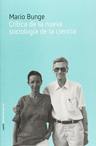CRITICA DE LA NUEVA SOCIOLOGIA DE LA CIE (Biblioteca Bunge) por MARIO BUNGE