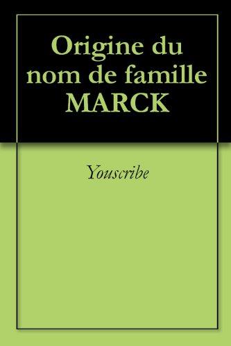 Origine du nom de famille MARCK (Oeuvres courtes) par Youscribe