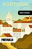 Portogallo Diario di Viaggio: Lisbona Journal di Bordo Guidato da Scrivere / Compilare - 52 Citazioni di Viaggio Famose, Agenda Giornaliera con Pianificazione Orari - Taccuino di Viaggio per Vacanza
