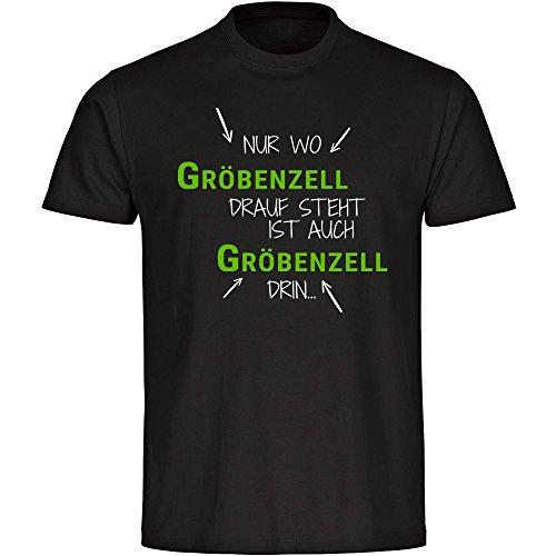 T-Shirt Nur wo Gröbenzell drauf steht ist auch Gröbenzell drin schwarz Kinder Gr. 128 bis 176, Größe:140