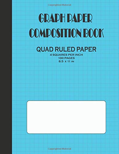 Graph Paper Composition Book: Quad Ruled Paper - 4 Squares Per In - 100 pages - Large (8.5x11in)
