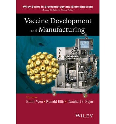 [(Vaccine Development and Manufacturing)] [Author: Emily P. Wen] published on (January, 2015)