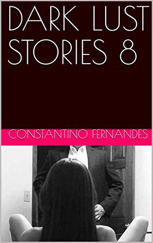 DARK LUST STORIES 8 (English Edition) eBook: CONSTANTINO FERNANDES ...