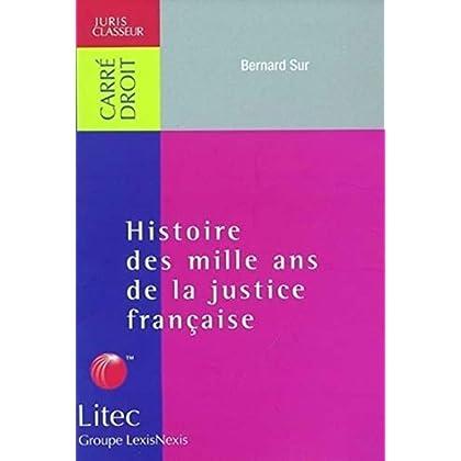 Histoire des mille ans de la justice française (ancienne édition)
