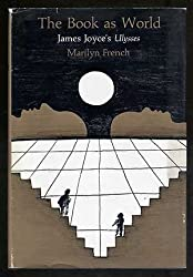 The Book as World: James Joyce's Ulysses by Marilyn French (1976-05-03)