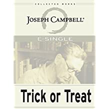 Trick or Treat: Hallowe'en, Masks, and Living Your Myth (E-Singles) (English Edition)