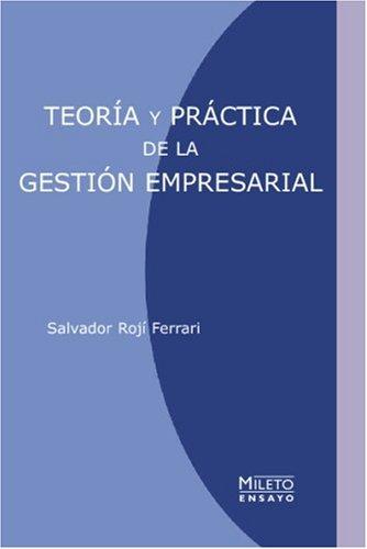 Teoría Y Práctica De La Gestión Empresarial
