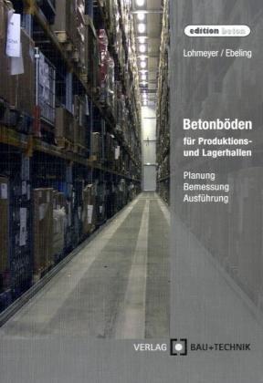 Betonböden im Industriebau: Hallen- und Freiflächen. par Karsten Ebeling