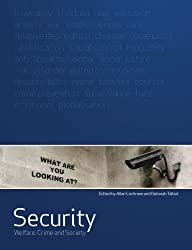 Security: welfare, crime and society: Welfare, Crime and Society (Social Justice)