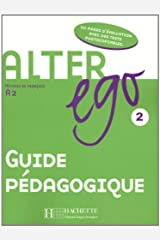Alter Ego: Niveau 2 Guide Pedagogique (English and French Edition) by Annie Berthet (2014-12-01) Paperback