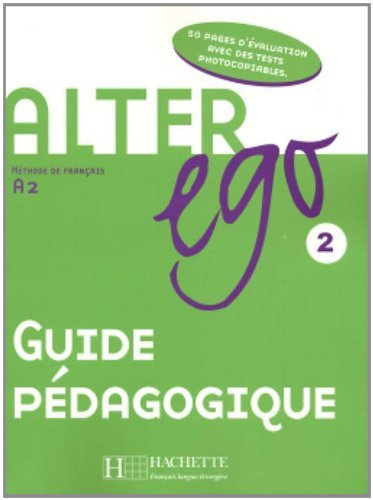 Alter Ego: Niveau 2 Guide Pedagogique by Annie Berthet (December 01,2014)