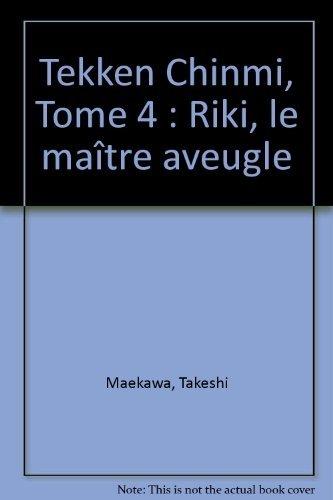 Tekken Chinmi, Tome 4 : Riki, le maître aveugle par Takeshi Maekawa