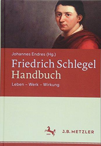 Friedrich Schlegel-Handbuch: Leben – Werk – Wirkung