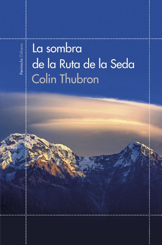 La sombra de la Ruta de la Seda (ODISEAS) por Colin Thubron