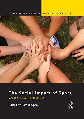 The Social Impact of Sport: Cross-Cultural Perspectives (Sport in the Global Society – Contemporary Perspectives) (English Edition)