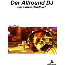 Der Allround-DJ: das Praxis-Handbuch