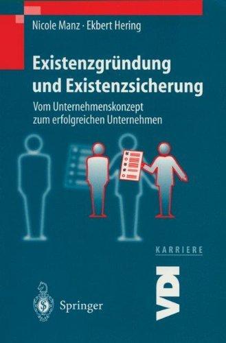 existenzgrndung-und-existenzsicherung-vom-unternehmenskonzept-zum-erfolgreichen-unternehmen-vdi-buch-vdi-karriere-german-edition