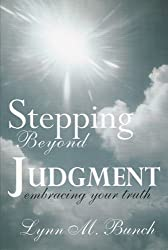 Stepping beyond Judgment: Embracing Your Truth by Lynn M. Ferguson (2001-04-30)