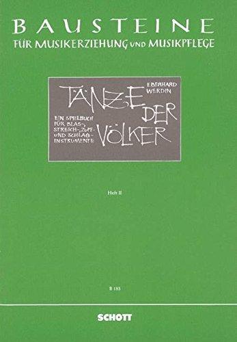 Tänze der Völker: Ein Spielbuch mit Improvisationsmöglichkeiten. Streicher, Blas-, Zupf- und Schlaginstrumente. Spielpartitur. (Bausteine - Werkreihe (Praxishilfe))
