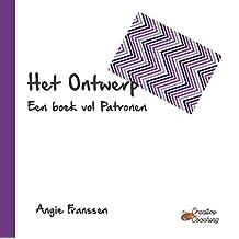 Het Ontwerp: Een boek vol Patronen (Creative Coaching Book 6)