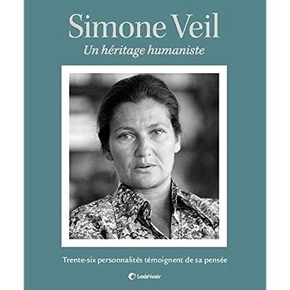 Simone Veil, un héritage humaniste.: Trente-six personnalités témoignent de sa pensée