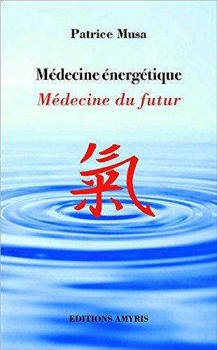 Médecine énergétique - Médecine du futur