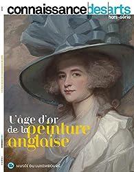 L'Age d'Or de la Peinture Anglaise par  Connaissance des arts