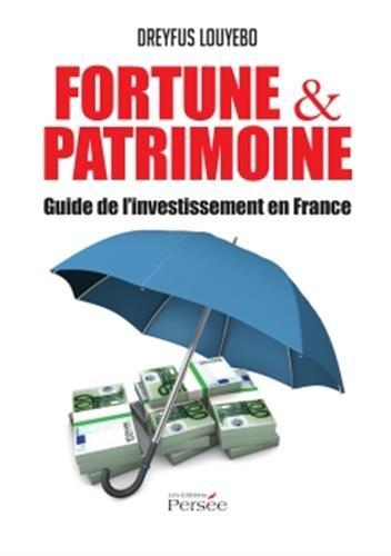 Fortune & patrimoine guide de l'investissement en France par Dreyfus Louyebo