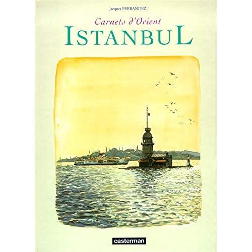 Istambul. Carnets d'Orient